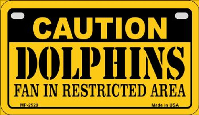 Caution Dolphins Fan Area Novelty Metal Motorcycle Plate MP-2529