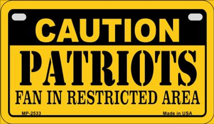 Caution Patriots Fan Area Novelty Metal Motorcycle Plate MP-2533