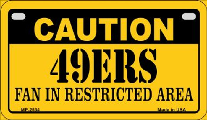 Caution 49ers Fan Area Novelty Metal Motorcycle Plate MP-2534
