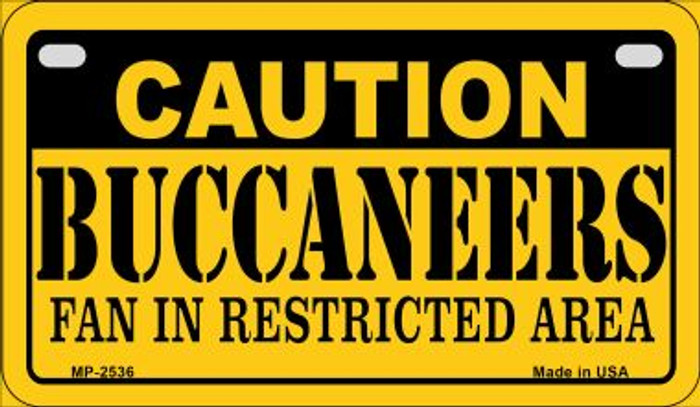 Caution Buccaneers Fan Area Novelty Metal Motorcycle Plate MP-2536