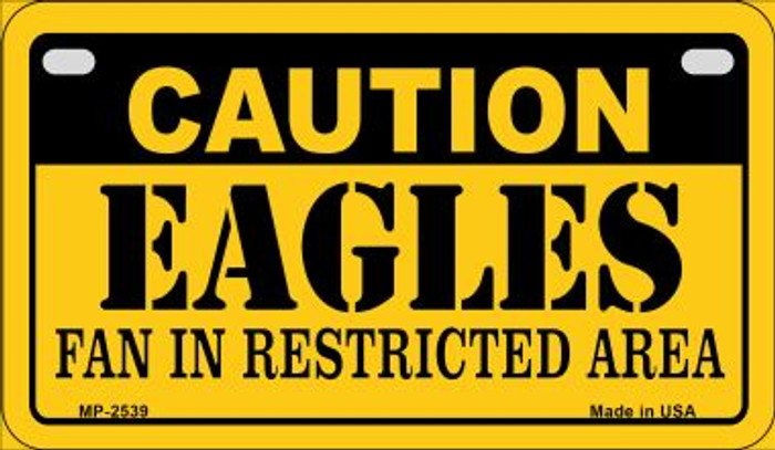 Caution Eagles Fan Area Novelty Metal Motorcycle Plate MP-2539