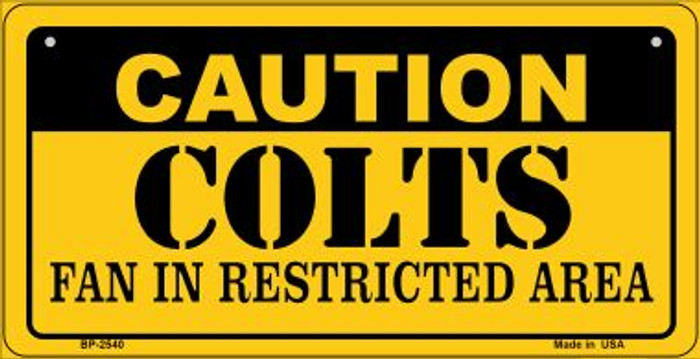 Caution Colts Fan Area Novelty Metal Motorcycle Plate MP-2540