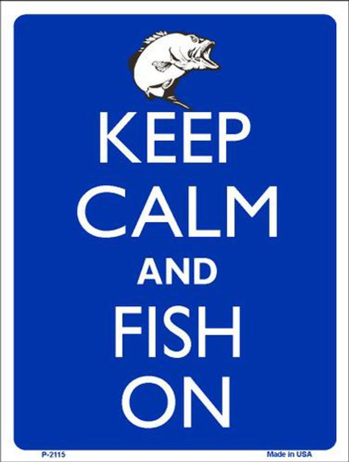 Keep Calm And Fish On Metal Novelty Parking Sign P-2115
