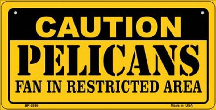 Caution Pelicans Fan Area Novelty Metal Bicycle Plate BP-2595