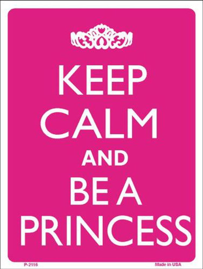 Keep Calm And Be A Princess Metal Novelty Parking Sign