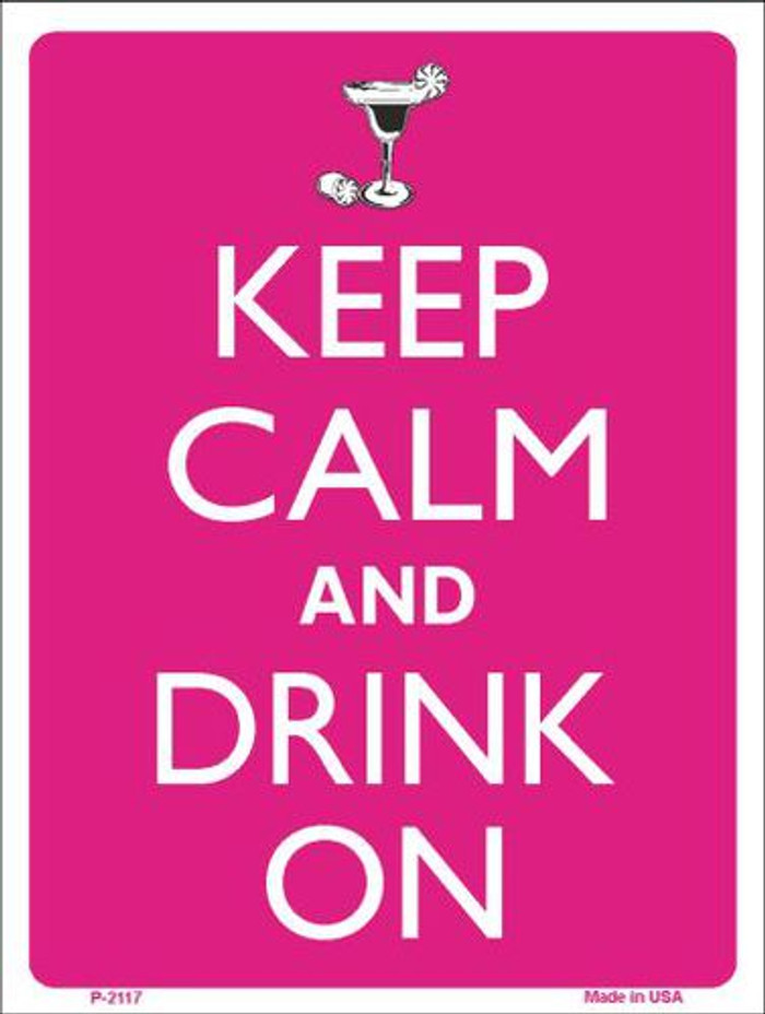 Keep Calm And Drink On Metal Novelty Parking Sign P-2117