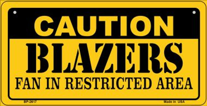 Caution Blazers Fan Area Novelty Metal Bicycle Plate BP-2617