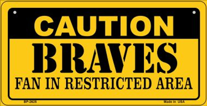 Caution Braves Fan Area Novelty Metal Bicycle Plate BP-2625