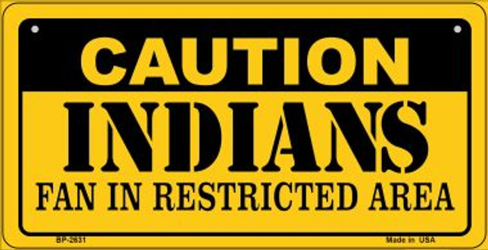 Caution Indians Fan Area Novelty Metal Bicycle Plate BP-2631