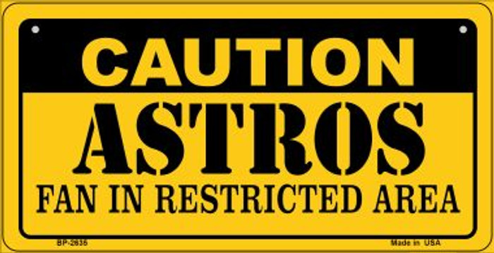 Caution Astros Fan Area Novelty Metal Bicycle Plate BP-2635