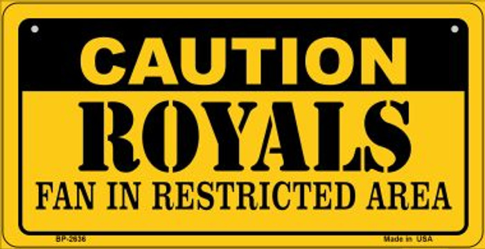 Caution Royals Fan Area Novelty Metal Bicycle Plate BP-2636