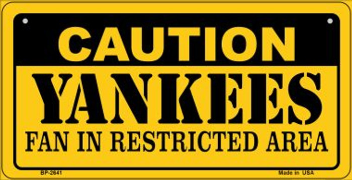 Caution Yankees Fan Area Novelty Metal Bicycle Plate BP-2641