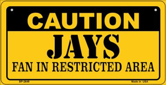 Caution Jays Fan Area Novelty Metal Bicycle Plate BP-2649