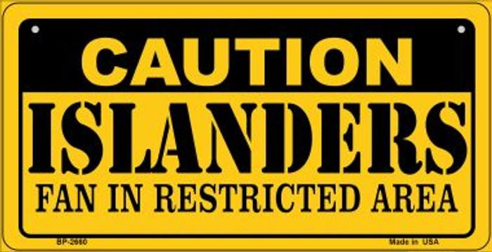 Caution Islanders Fan Area Novelty Metal Bicycle Plate BP-2660