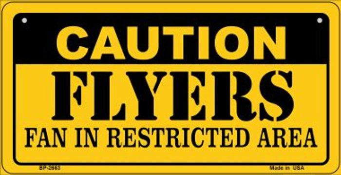 Caution Flyers Fan Area Novelty Metal Bicycle Plate BP-2663