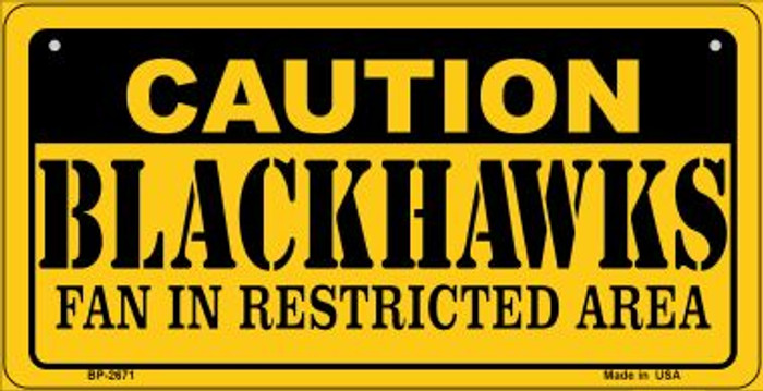 Caution Blackhawks Fan Area Novelty Metal Bicycle Plate BP-2671