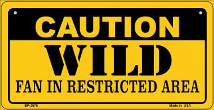 Caution Wild Fan Area Novelty Metal Bicycle Plate BP-2678