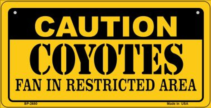 Caution Coyotes Fan Area Novelty Metal Bicycle Plate BP-2680
