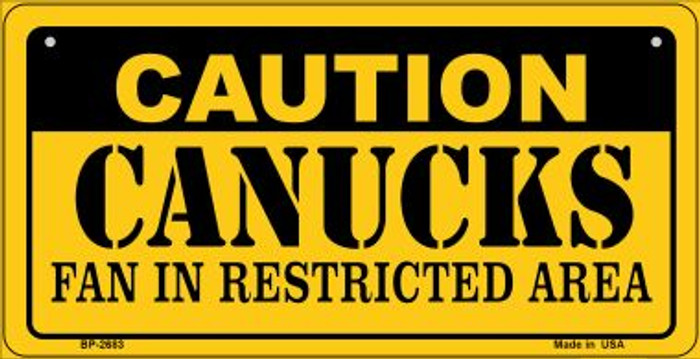 Caution Canucks Fan Area Novelty Metal Bicycle Plate BP-2683