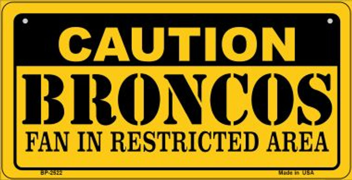 Caution Broncos Fan Area Novelty Metal Bicycle Plate BP-2522