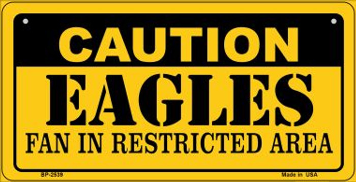 Caution Eagles Fan Area Novelty Metal Bicycle Plate BP-2539