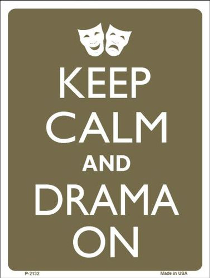 Keep Calm And Drama On Metal Novelty Parking Sign P-2132