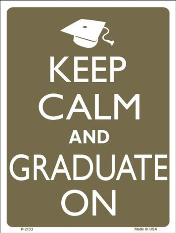 Keep Calm And Graduate On Metal Novelty Parking Sign P-2133