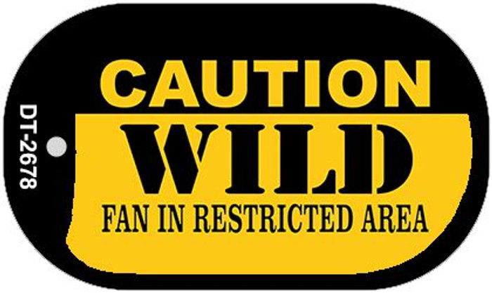 Caution Wild Fan Area Novelty Metal Dog Tag Necklace DT-2678