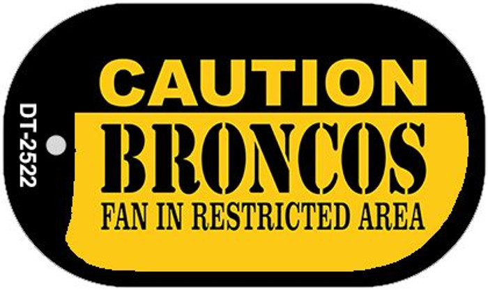 Caution Broncos Fan Area Novelty Metal Dog Tag Necklace DT-2522