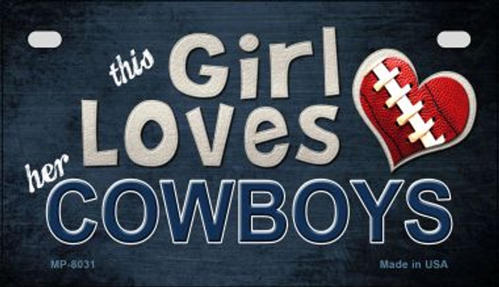 This Girl Loves Her Cowboys Novelty Metal Motorcycle Plate MP-8031