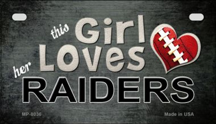 This Girl Loves Her Raiders Novelty Metal Motorcycle Plate MP-8036