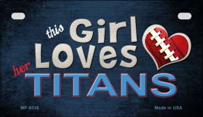 This Girl Loves Her Titans Novelty Metal Motorcycle Plate MP-8038