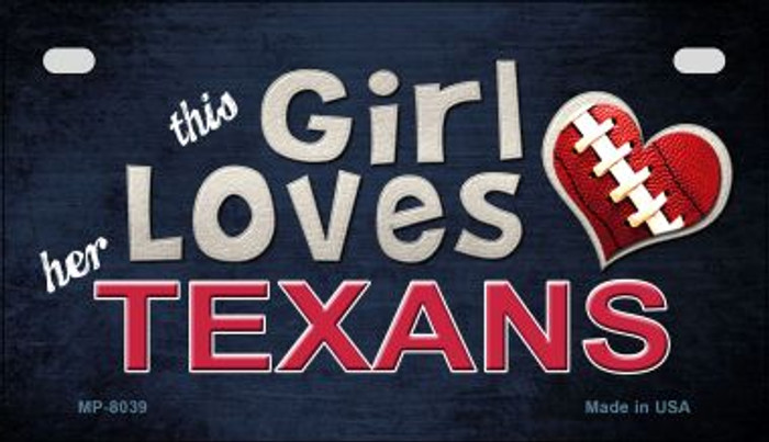 This Girl Loves Her Texans Novelty Metal Motorcycle Plate MP-8039