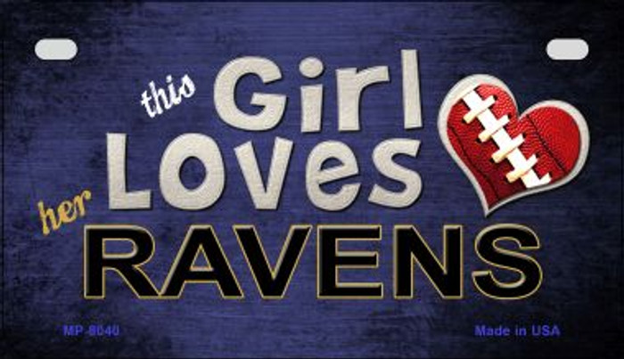 This Girl Loves Her Ravens Novelty Metal Motorcycle Plate MP-8040