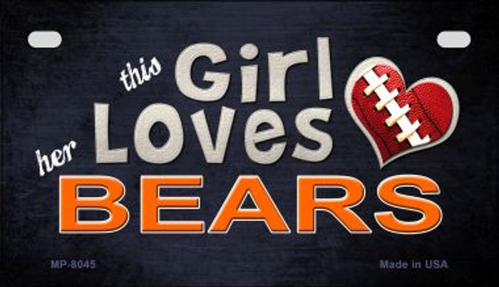 This Girl Loves Her Bears Novelty Metal Motorcycle Plate MP-8045