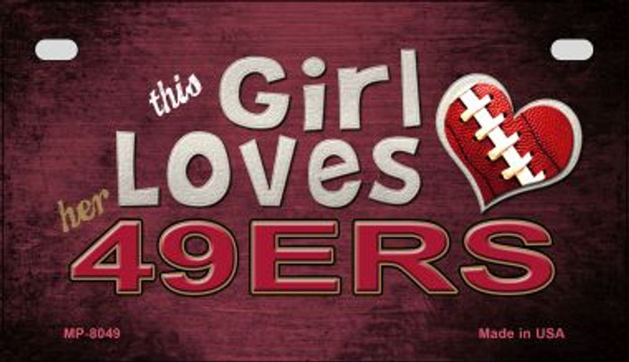 This Girl Loves Her 49ers Novelty Metal Motorcycle Plate MP-8049