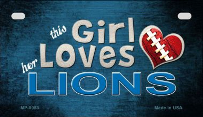 This Girl Loves Her Lions Novelty Metal Motorcycle Plate MP-8053