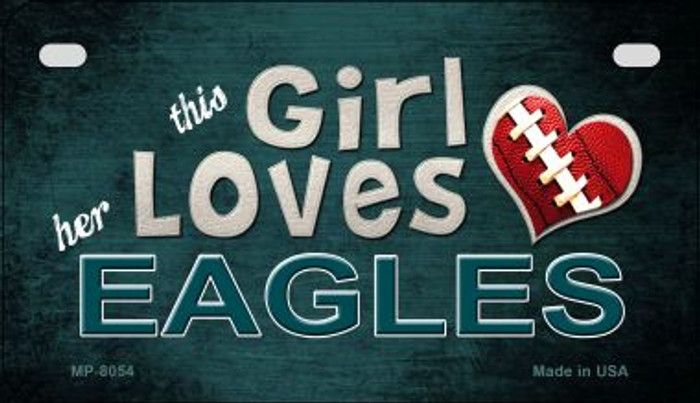 This Girl Loves Her Eagles Novelty Metal Motorcycle Plate MP-8054