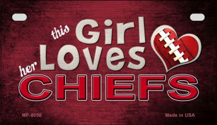 This Girl Loves Her Chiefs Novelty Metal Motorcycle Plate MP-8056