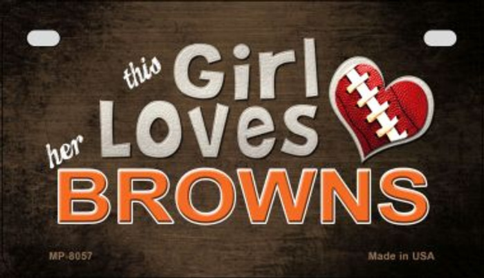 This Girl Loves Her Browns Novelty Metal Motorcycle Plate MP-8057