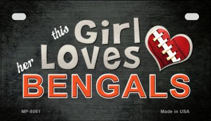 This Girl Loves Her Bengals Novelty Metal Motorcycle Plate MP-8061