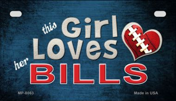 This Girl Loves Her Bills Novelty Metal Motorcycle Plate MP-8063