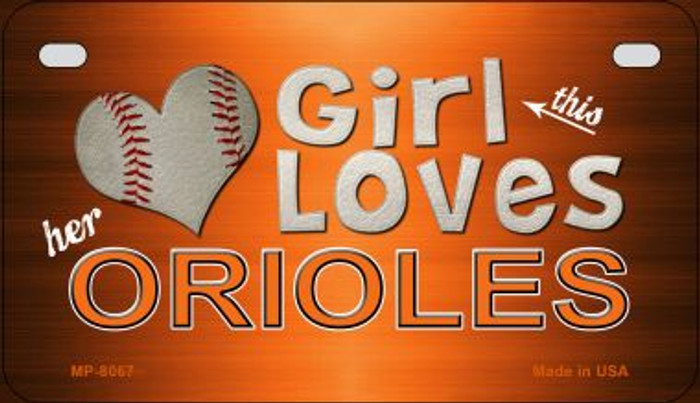 This Girl Loves Her Orioles Novelty Metal Motorcycle Plate MP-8067
