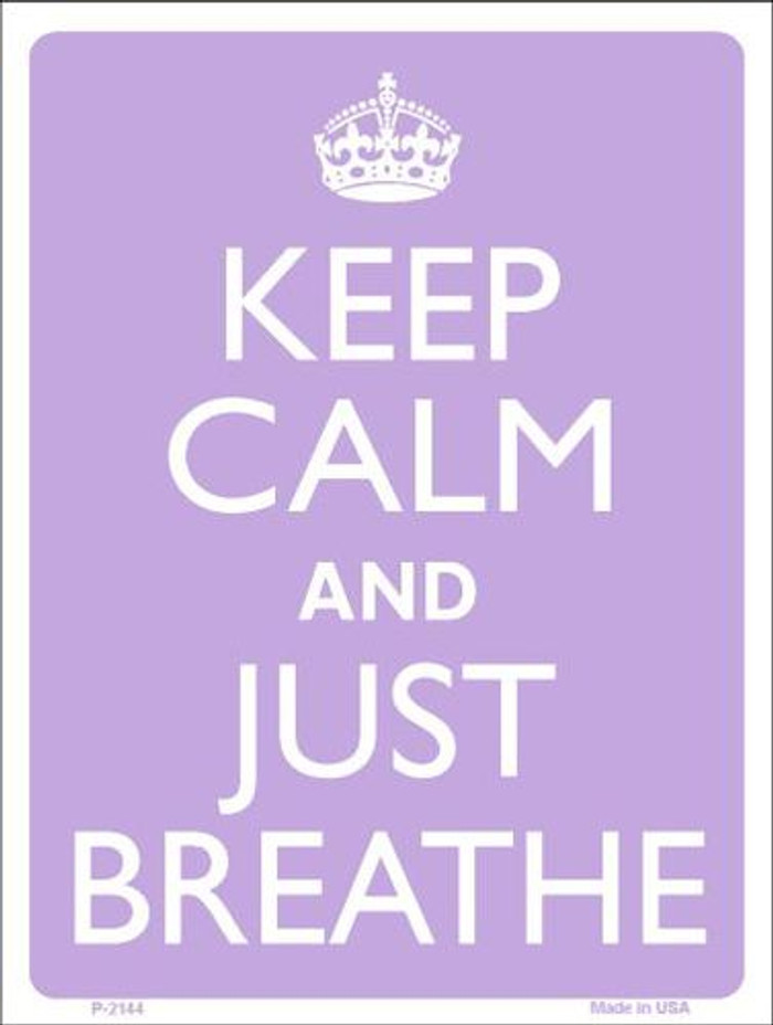 Keep Calm And Just Breathe Metal Novelty Parking Sign P-2144