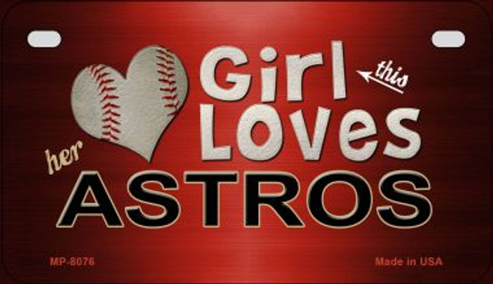 This Girl Loves Her Astros Novelty Metal Motorcycle Plate MP-8076