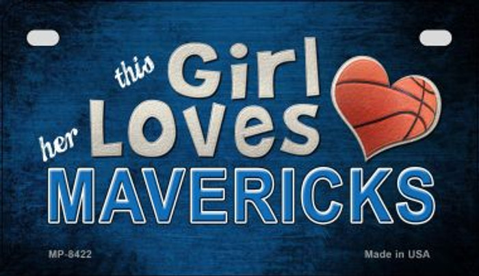 This Girl Loves Her Mavericks Novelty Metal Motorcycle Plate MP-8422