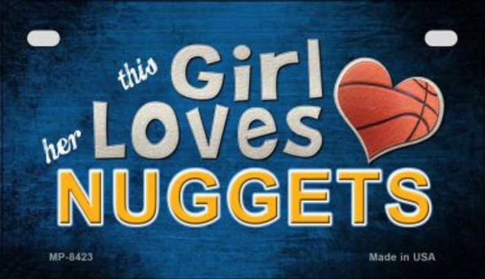 This Girl Loves Her Nuggets Novelty Metal Motorcycle Plate MP-8423
