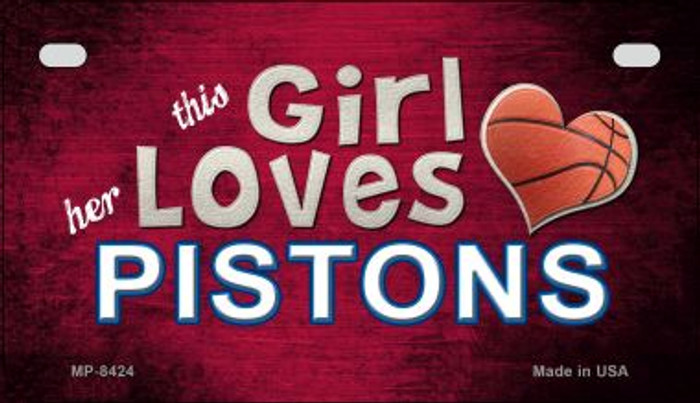 This Girl Loves Her Pistons Novelty Metal Motorcycle Plate MP-8424
