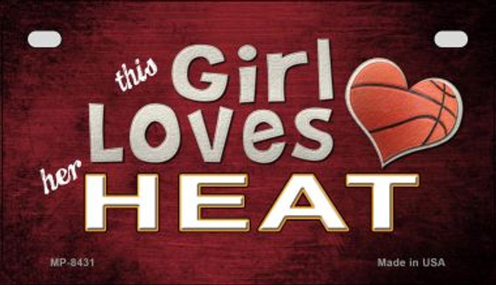 This Girl Loves Her Heat Novelty Metal Motorcycle Plate MP-8431