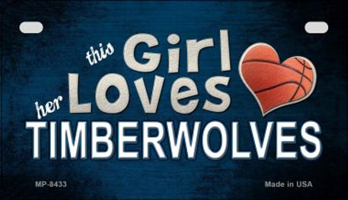 This Girl Loves Her Timberwolves Novelty Metal Motorcycle Plate MP-8433